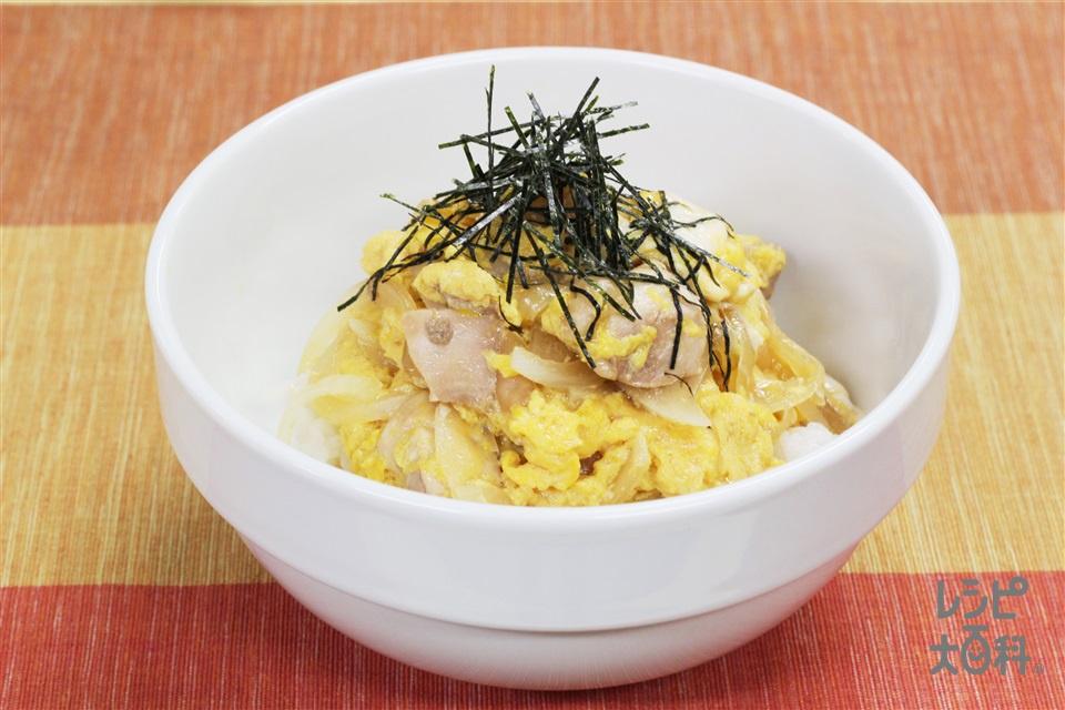 親子丼(鶏もも肉+ご飯を使ったレシピ)