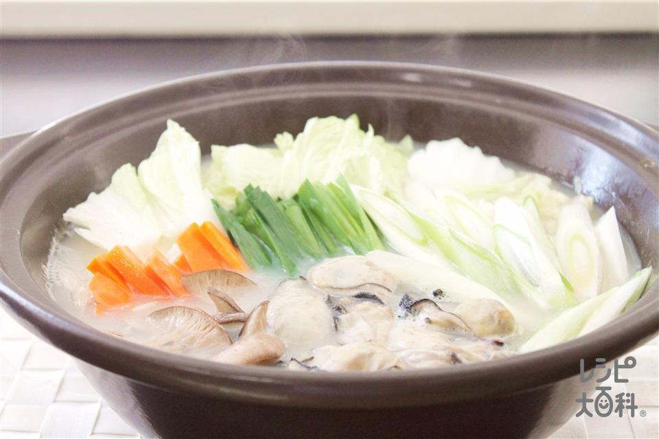 かきの濃厚白湯鍋(かき(むき身)+白菜を使ったレシピ)