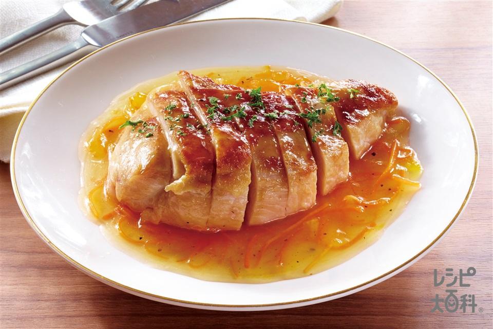 やわらか鶏むねステーキ オレンジソース(鶏むね肉+マーマレードを使ったレシピ)